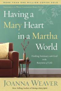 Having a Mary Heart in a Martha World